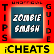 iCheats - ZombieSmash Cheats and Guide Edition (Unofficial) - OMGmode Software Inc.